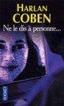 Harlan Coben - Ne le dis à personne... dans Polars et thrillers Ne-le-dis-a-personne-91x150