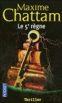 Maxime Chattam - Le 5ème règne dans Fantastique et SF Le-5eme-règne-91x150