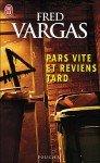 Fred Vargas - Pars vite et reviens tard dans Polars et thrillers pars-vite-92x150